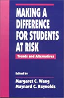 Making a Difference for Students at Risk: Trends and Alternatives