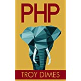 PHP: Learn PHP Programming, Quick & Easy (English Edition)