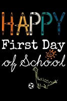 Happy First Day Of School: Happy First Day Of School   Funny Vintage Dinosaur  Journal/Notebook Blank Lined Ruled 6X9 100 Pages