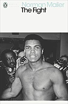 The Fight (Penguin Modern Classics) by [Mailer, Norman]