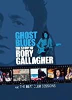 Ghost Blues: Story of Rory Gallagher & Beat Club [DVD] [Import]