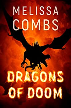 Dragons of Doom by [Combs, Melissa]