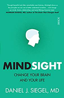 Mindsight: change your brain and your life by [Siegel, Daniel J.]
