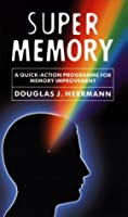 Super Memory: A Quick-Action Programme for Memory Improvement