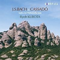 バッハ&カサド:無伴奏チェロ組曲