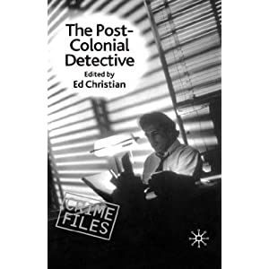 The Post-Colonial Detective (Crime Files)