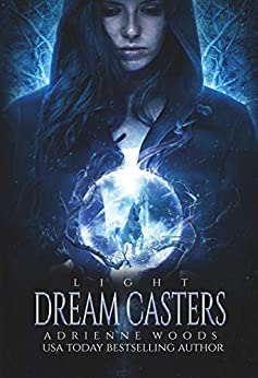 Dream Casters: Light (Dream Casters Series Book 1) by [Woods, Adrienne]