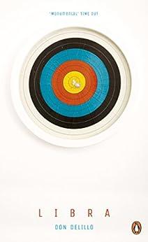 Libra (Penguin Essentials Book 83) by [DeLillo, Don]