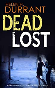 DEAD LOST a gripping detective thriller full of suspense (Calladine & Bayliss Mystery Boo