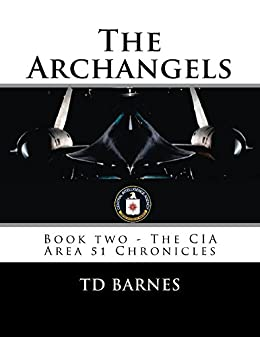 The Archangels: Book Two - CIA Area 51 Chronicles (The CIA Area 51 Chronicles 2) by [Barnes, TD]