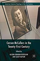 Carson McCullers in the Twenty-First Century (American Literature Readings in the 21st Century)