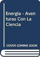 Energia - Aventuras Con La Ciencia