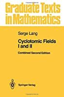Cyclotomic Fields I and II (Graduate Texts in Mathematics)