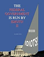 The Federal Government is run by idiots! [並行輸入品]