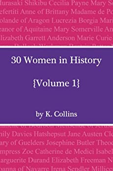 30 Women in History: Volume 1 by [Collins, Katie]