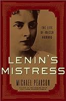 Lenin's Mistress: The Life of Inessa Armand