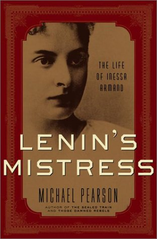 Download Lenin's Mistress: The Life of Inessa Armand 037550589X