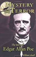 Mystery And Terror: The Story Of Edgar Allan Poe (Writers of Imagination)