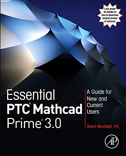 Download Essential PTC® Mathcad Prime® 3.0: A Guide for New and Current Users 012410410X