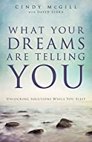What Your Dreams Are Telling You: Unlocking Solutions While You Sleep