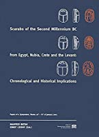 Scarabs Of The Second Millennium BC From Egypt, Nubia, Crete And The Levant: Chronological And Historical Implications: Papers of a Symposium, Vienna, 10th - 13th of January 2002 (Contributions to the Chronology of the Eastern Mediterranean)