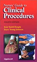 Nurses' Guide to Clinical Procedures (Nurse Guide to Clinical Procedures)