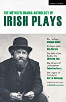 The Methuen Drama Anthology of Irish Plays: The Hostage/ Bailegangaire/ The Belle of the Belfast City/ The Steward of Christendom/ The Cripple of Inishmaan (Methuen Drama Modern Plays)