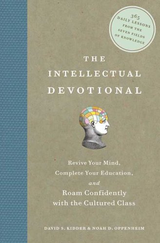 (THE INTELLECTUAL DEVOTIONAL: REVIVE YOUR MIND, COMPLETE YOUR EDUCATION, AND ROAM CONFIDENTLY WITH THE CULTURED CLASS) BY KIDDER, DAVID S.(AUTHOR)Hardcover Oct-2006