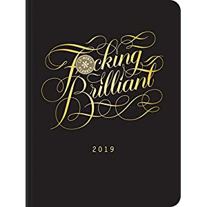 Fucking Brilliant 2019 12-Month Planner (Calligraphuck)