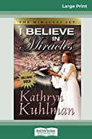 I Believe in Miracles (16pt Large Print Edition)