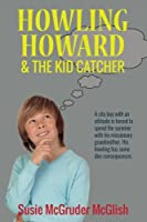 Howling Howard and the Kid Catcher