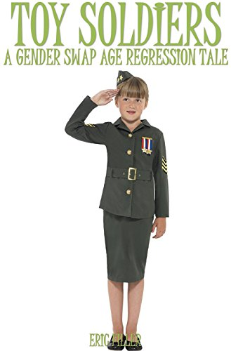 Toy Soldiers: A Gender Swap Age Regression Tale (English Edition)