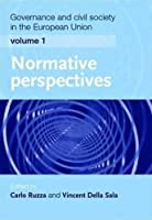 Governance and Civil Society in the European Union: Normative Perspectives