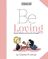 Peanuts: Be Loving: Peanuts Wisdom to Carry You Through