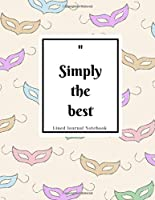 Simply the best - Lined Journal Notebook: Lined, Soft Cover, Letter Size (8.5 x 11) Notebook Large Composition Notebook
