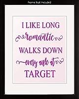 Ombura I Like Long Romantic Walks Down Every Aisle at Target。 面白いウォールアート装飾プリントアートワーク引用アイデア、女性、ママ、姉妹、友人、妻、ベスティ、ガールフレンドへの誕生日プレゼントに。
