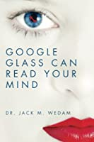 Google Glass Can Read Your Mind