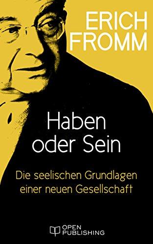Download Haben oder Sein. Die seelischen Grundlagen einer neuen Gesellschaft: To Have Or to Be? (German Edition) B00R7Q3YX0