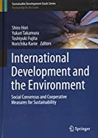 International Development and the Environment: Social Consensus and Cooperative Measures for Sustainability (Sustainable Development Goals Series)