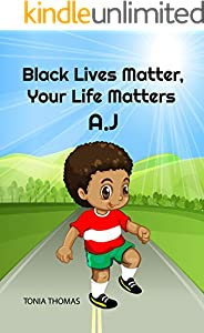 Black Lives Matter, A.J.: Your Life Matters (English Edition)