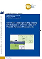 GaN HEMT Modeling Including Trapping Effects Based on Chalmers Model and Pulsed S-Parameter Measurements (Band 46)