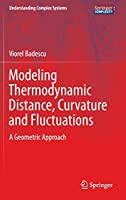 Modeling Thermodynamic Distance, Curvature and Fluctuations: A Geometric Approach (Understanding Complex Systems)
