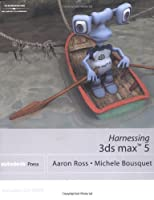 Harnessing 3Ds Max 5