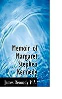 Memoir of Margaret Stephen Kennedy