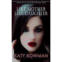 Like Mother Like Daughter (Katy Bowman Book 1)
