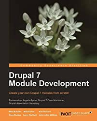 Drupal 7 Module Development: Create Your Own Drupal 7 Modules from Scratch