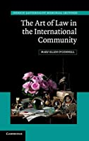 The Art of Law in the International Community (Hersch Lauterpacht Memorial Lectures)