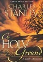 On Holy Ground: A Daily Devotional (Walker Large Print Books)