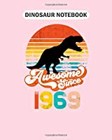 Dinosaur Notebook: awesome since 1969 trex  College Ruled - 50 sheets, 100 pages - 8 x 10 inches