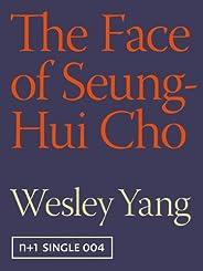 The Face of Seung-Hui Cho (Kindle Single) (Kindle Singles Book 4)